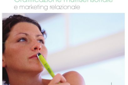 Gratificazione multisensoriale e marketing relazionale